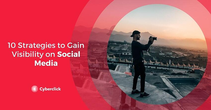 Strategies to Gain Visibility on Social Media