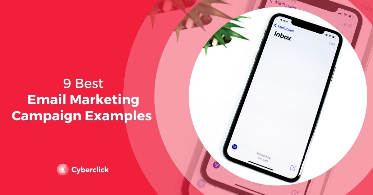9 Best Email Marketing Campaign Examples