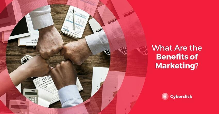 What Are the Benefits of Marketing