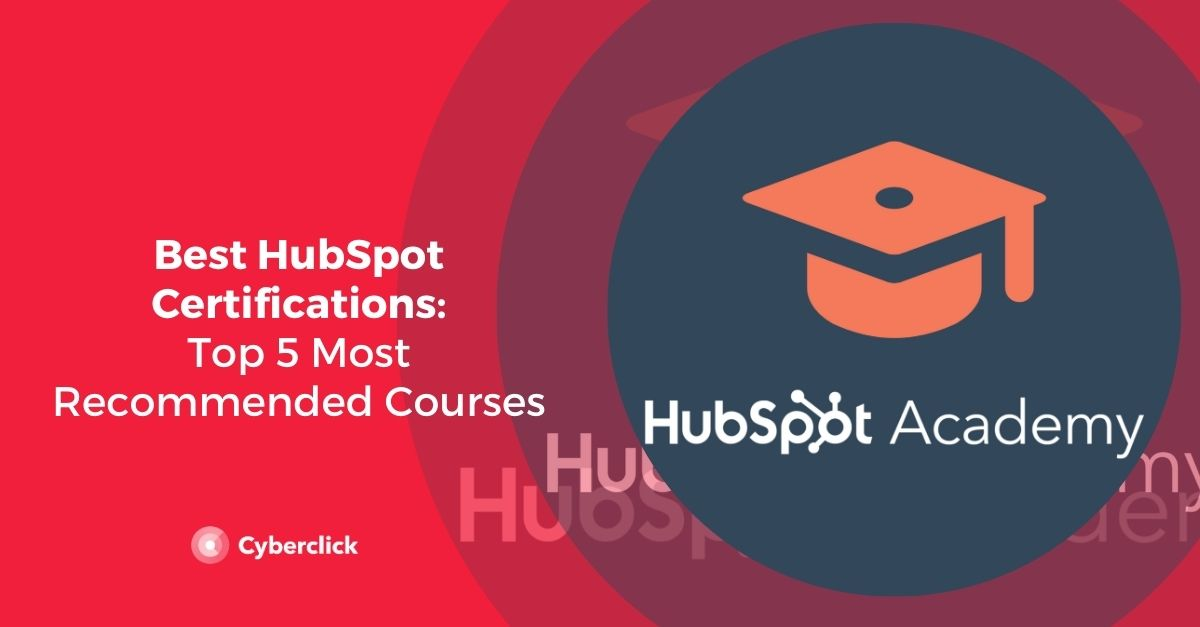 Best HubSpot Certifications: Top 5 Most Recommended Courses