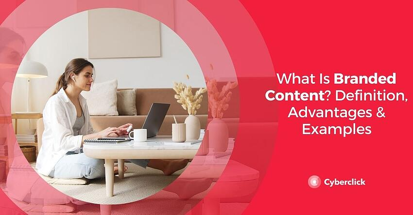 What Is Branded Content Definition Advantages Examples