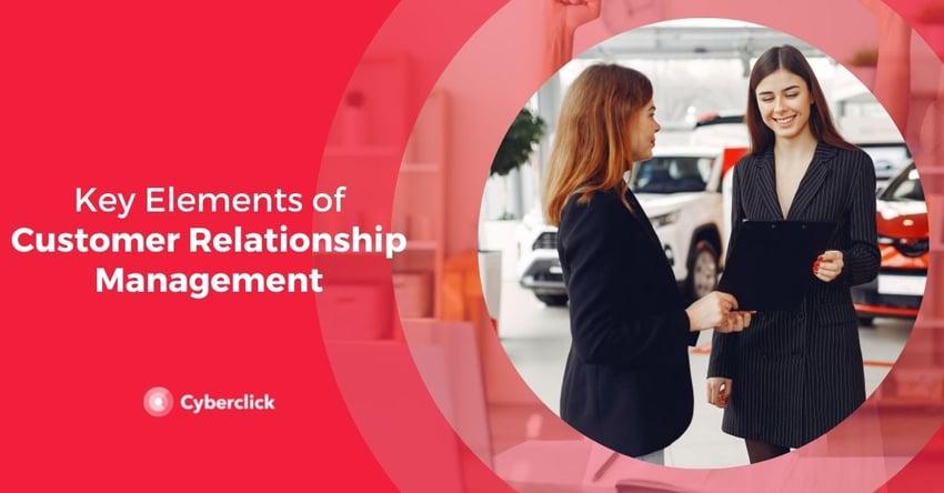 Key Elements of Customer Relationship Management
