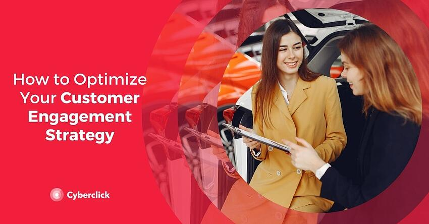 How to Optimize Your Customer Engagement Strategy