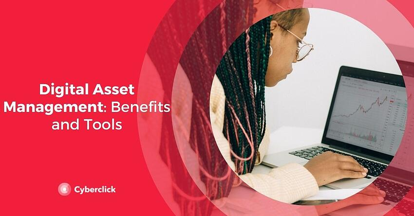 Digital Asset Management Benefits and Tools