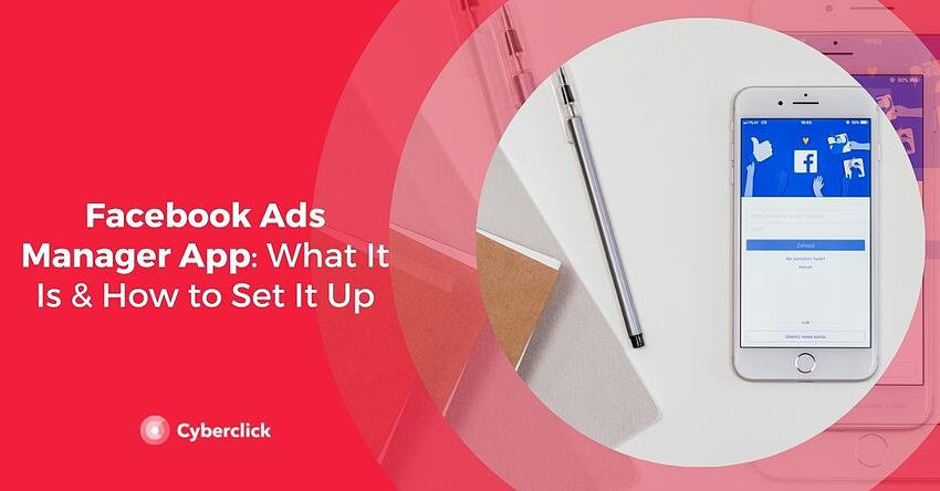 Facebook Ads Manager App What It Is and How to Set It Up