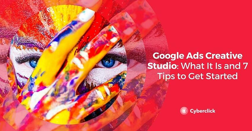 Google Ads Creative Studio What It Is and Tips to Get Started