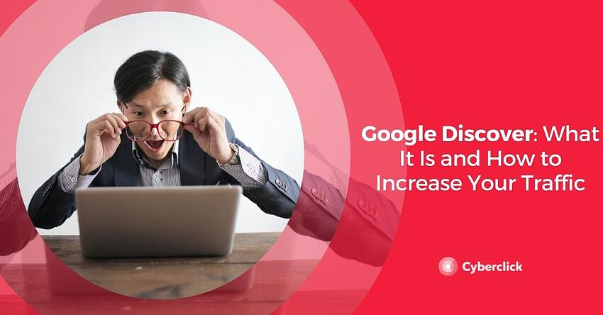 Google Discover What It Is and How to Increase Your Traffic