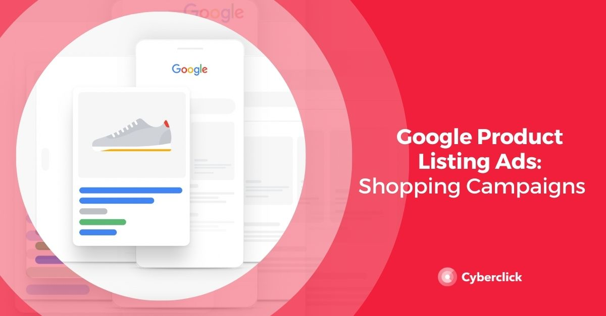Google Product Listing Ads: Shopping Campaigns