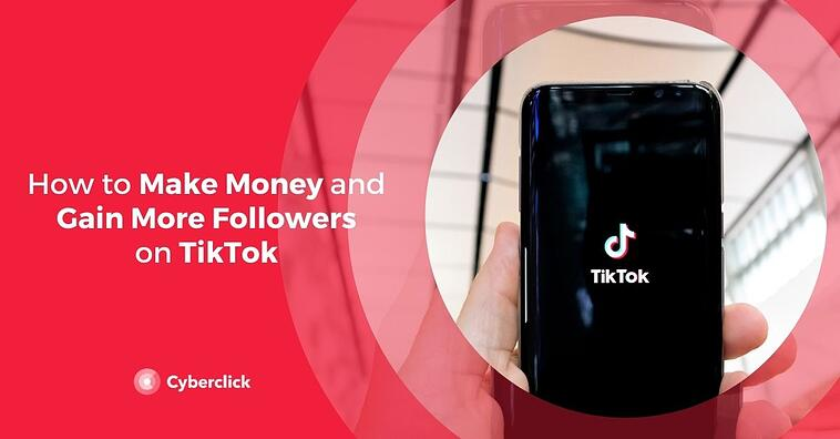 How to Make Money on TikTok and Gain More Followers