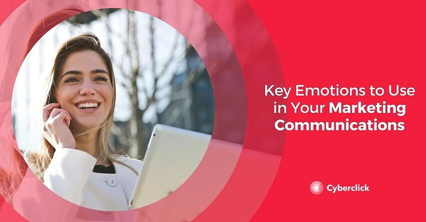 Key Emotions to Use in Your Marketing Communications