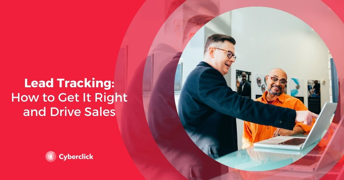 Lead Tracking: How to Get It Right and Drive Sales