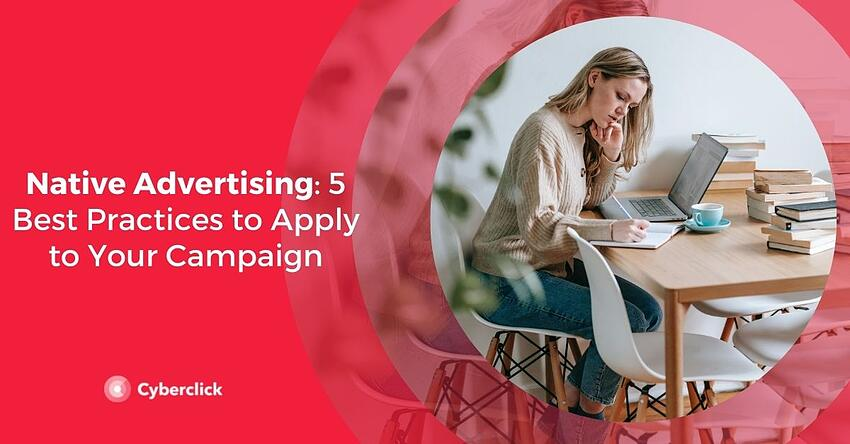 Native Advertising 5 Best Practices to Apply to Your Campaign