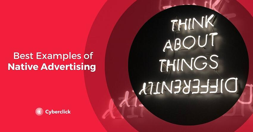 Best Examples of Native Advertising