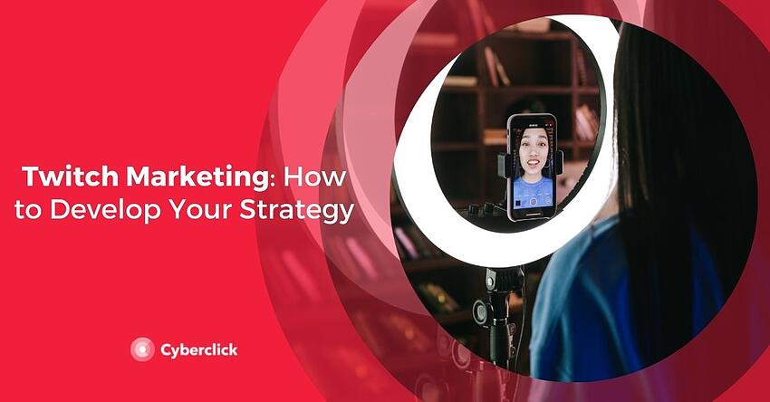 Twitch Marketing How to Develop Your Strategy