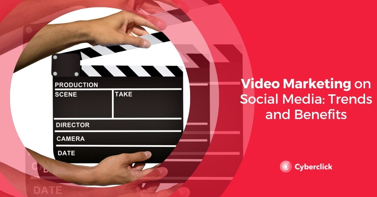 Video Marketing on Social Media Trends and Benefits