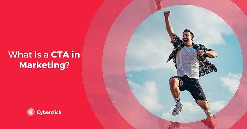 What Is a CTA in Marketing