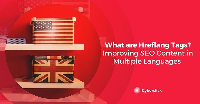 What are Hreflang Tags? Improving SEO Content in Multiple Languages