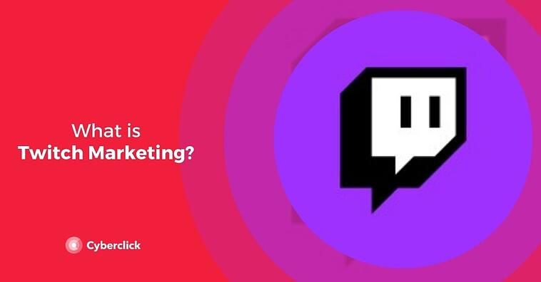 What is Twitch Marketing?