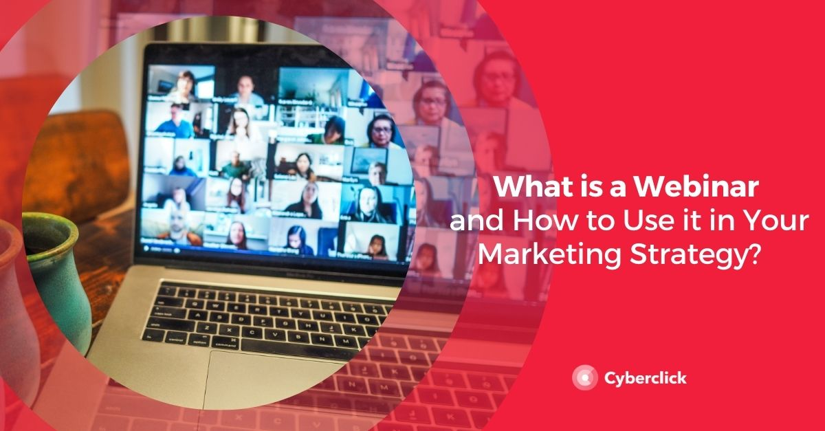 What is a Webinar and How to Use it in Your Marketing Strategy?