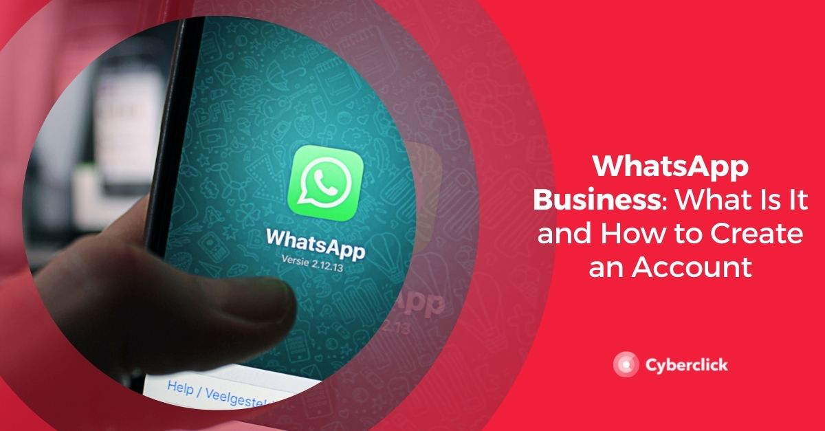 WhatsApp Business What Is It and How to Create an Account