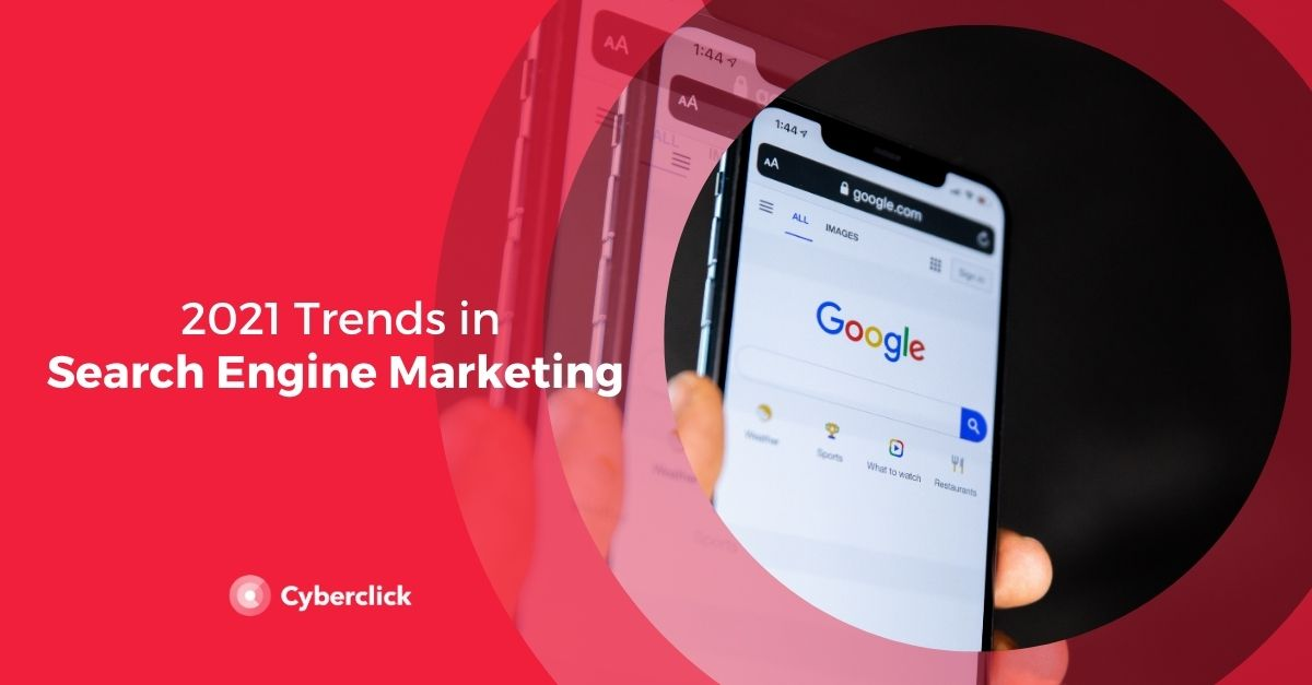 2021 Search Engine Marketing (SEM) Trends