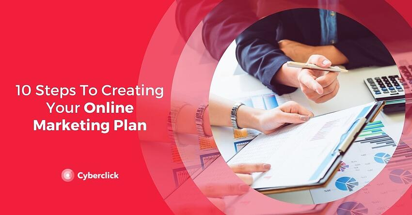 10 Steps To Creating Your Online Marketing Plan