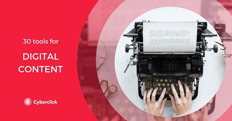 30 Free Digital Content Marketing Tools