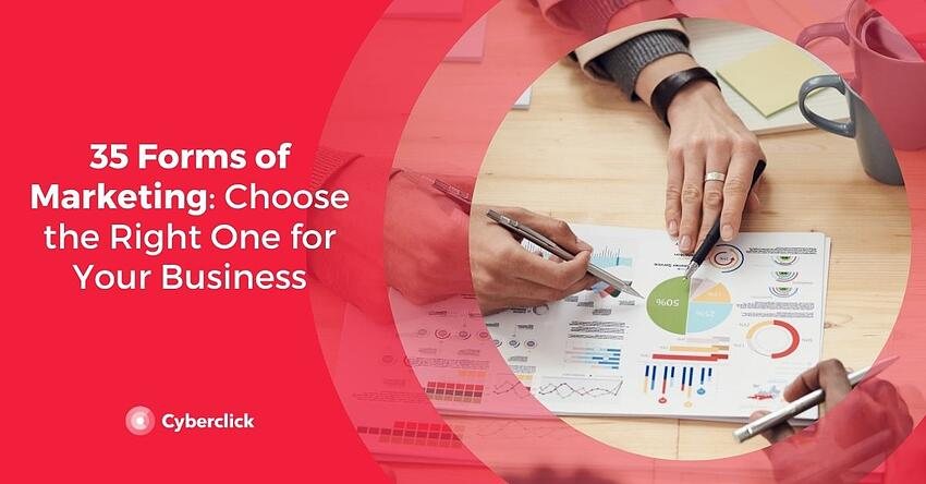 35 Forms of Marketing Choose the Right One for Your Business