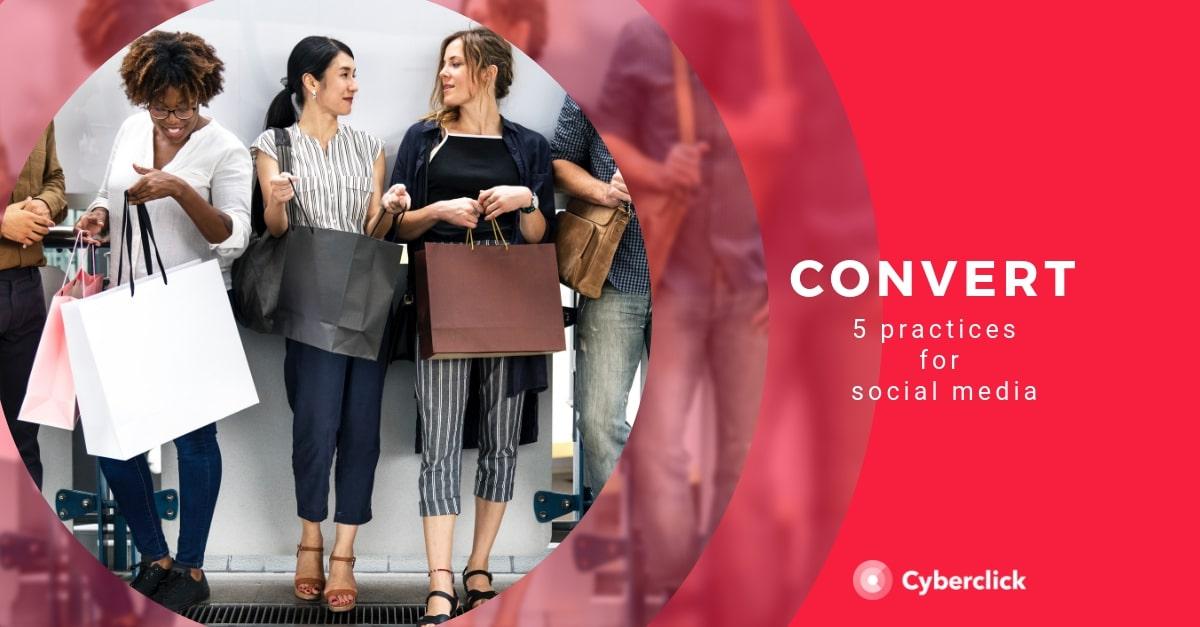 5 practices social media conversion