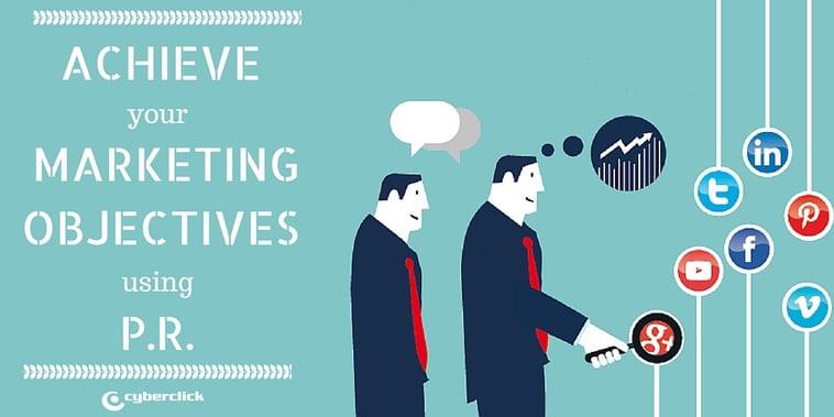 Achieve Your Marketing Objectives Through PR