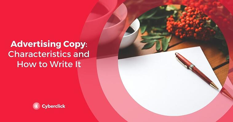 Advertising Copy: Characteristics and How to Write It