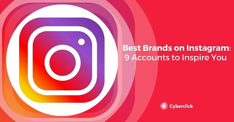 Best Brands on Instagram: 9 Accounts to Inspire You