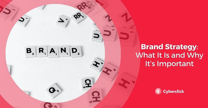 Brand Strategy What It Is and Why It's Important