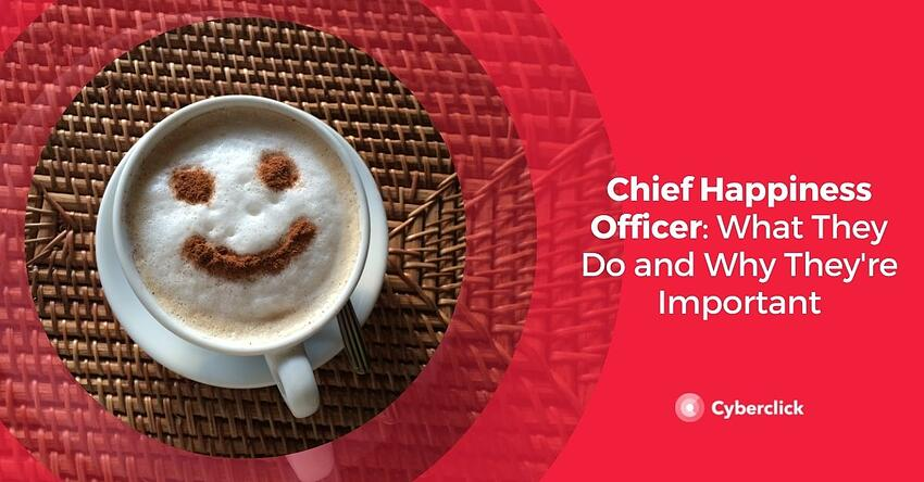Chief Happiness Officer What They Do and Why They're Important