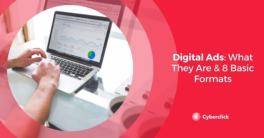 Digital Ads: What They Are & 8 Basic Formats