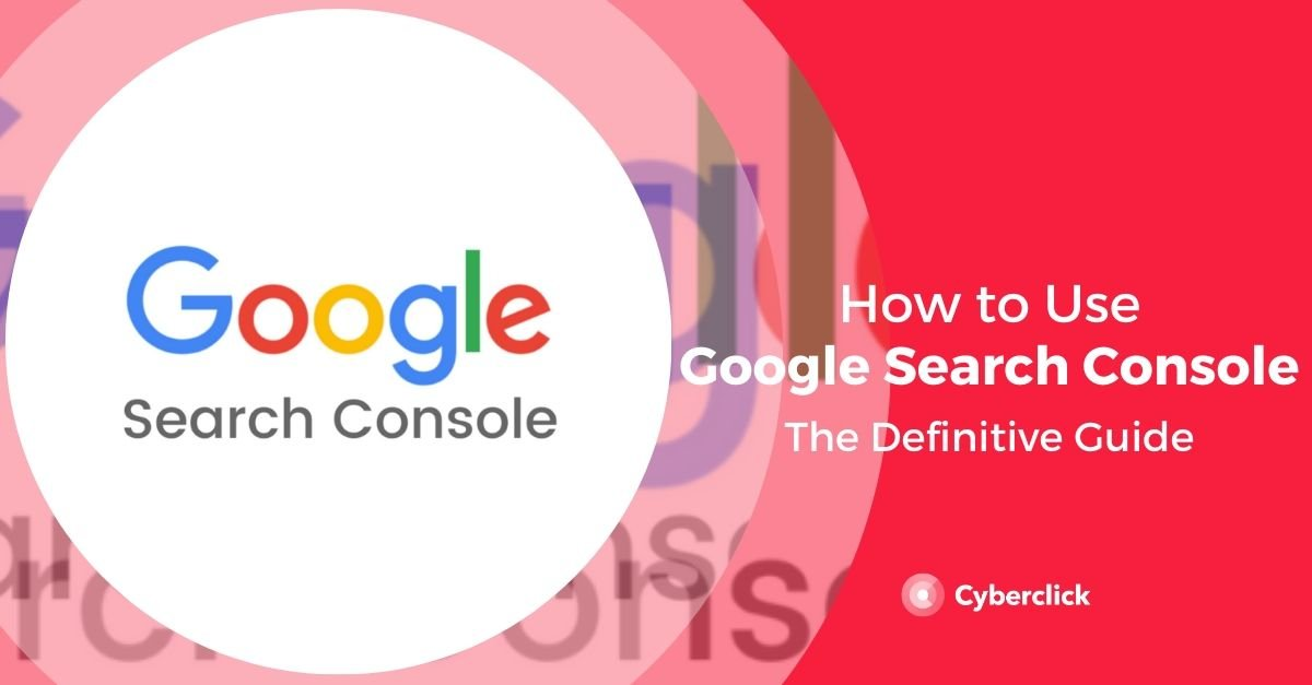 The Definitive Guide to Google Search Console