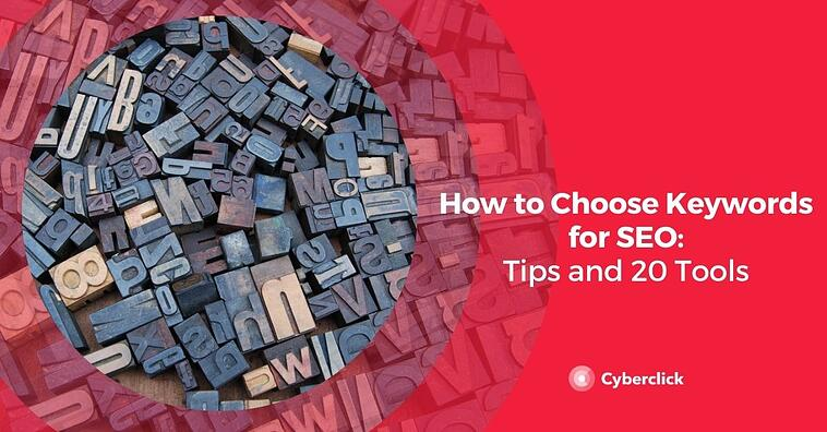 How to Choose Keywords for SEO: Tips and 20 Tools