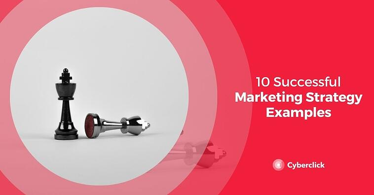 10 Successful Marketing Strategy Examples