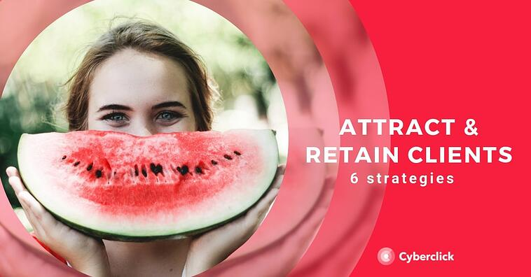 How to Attract Customers and Keep Them: 6 Strategies