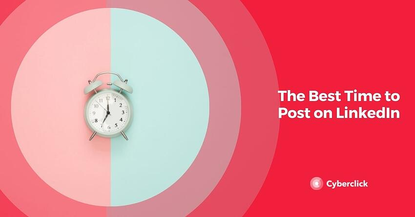The Best Time to Post on LinkedIn