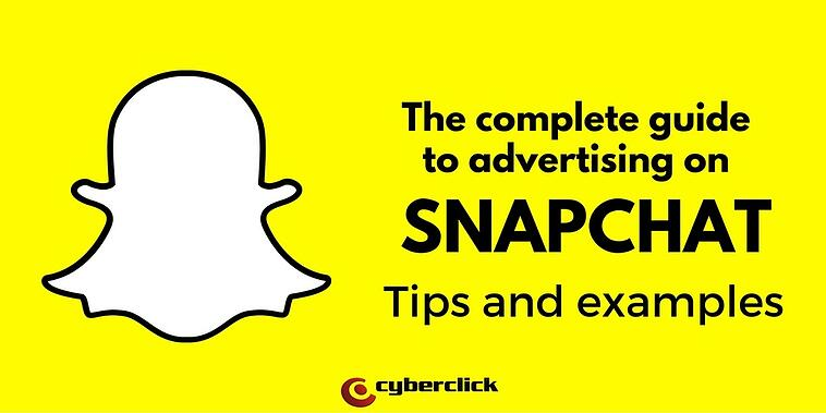 The complete guide to advertising on Snapchat: tips and examples
