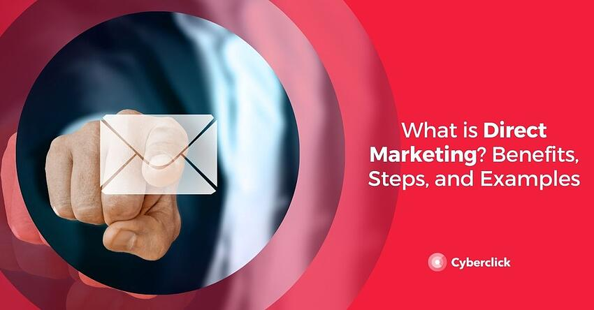 What is Direct Marketing Benefits Steps and Examples
