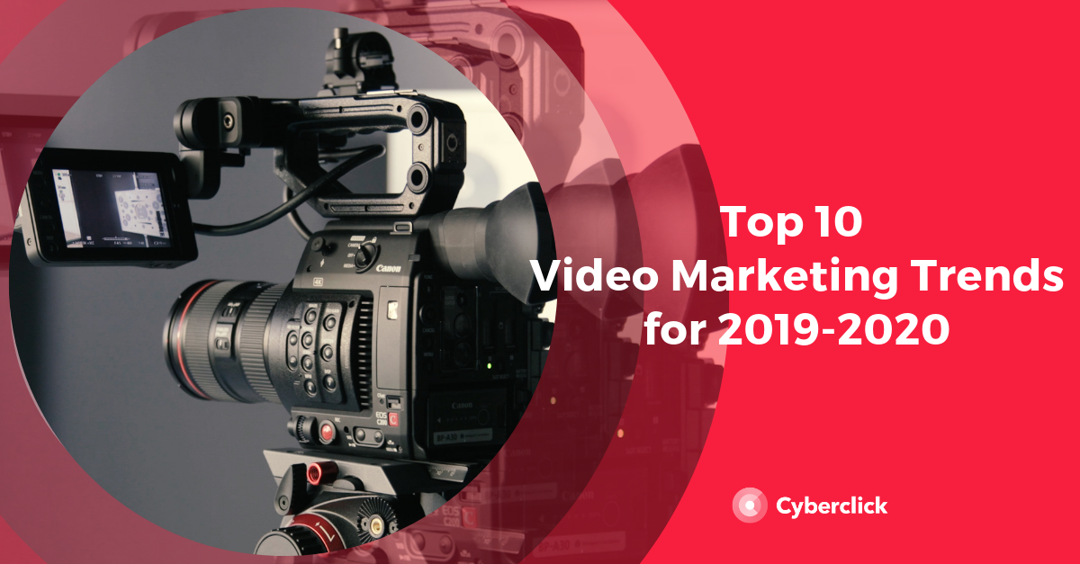 Top 10 Video Marketing Trends for 2020