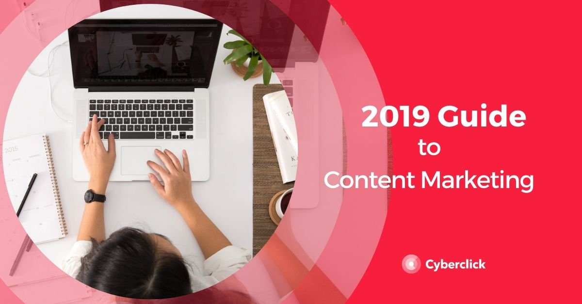 2019 Guide to Content Marketing