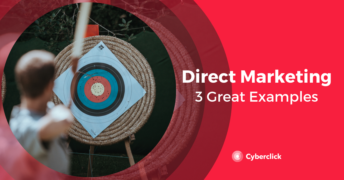 3 Great Examples of Direct Marketing