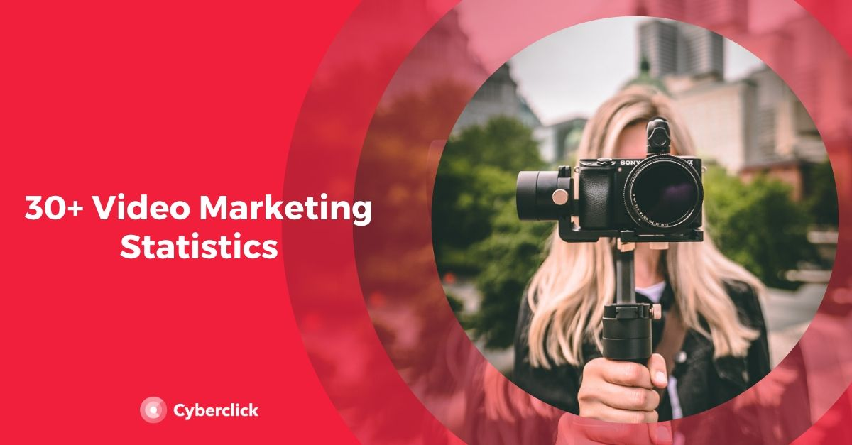30+ Video Marketing Statistics
