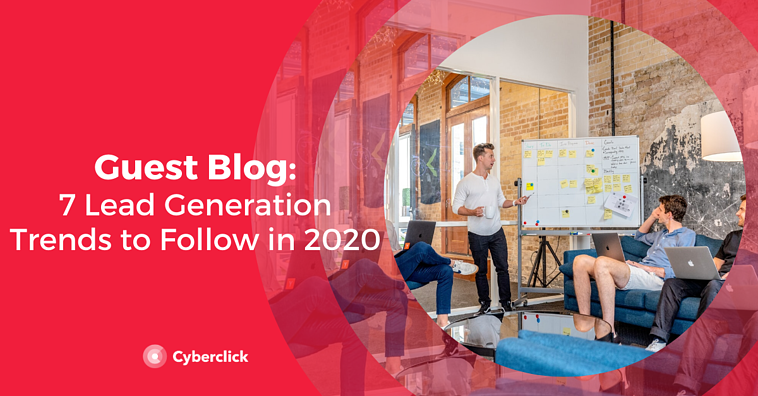 7 Lead Generation Trends to Follow in 2020