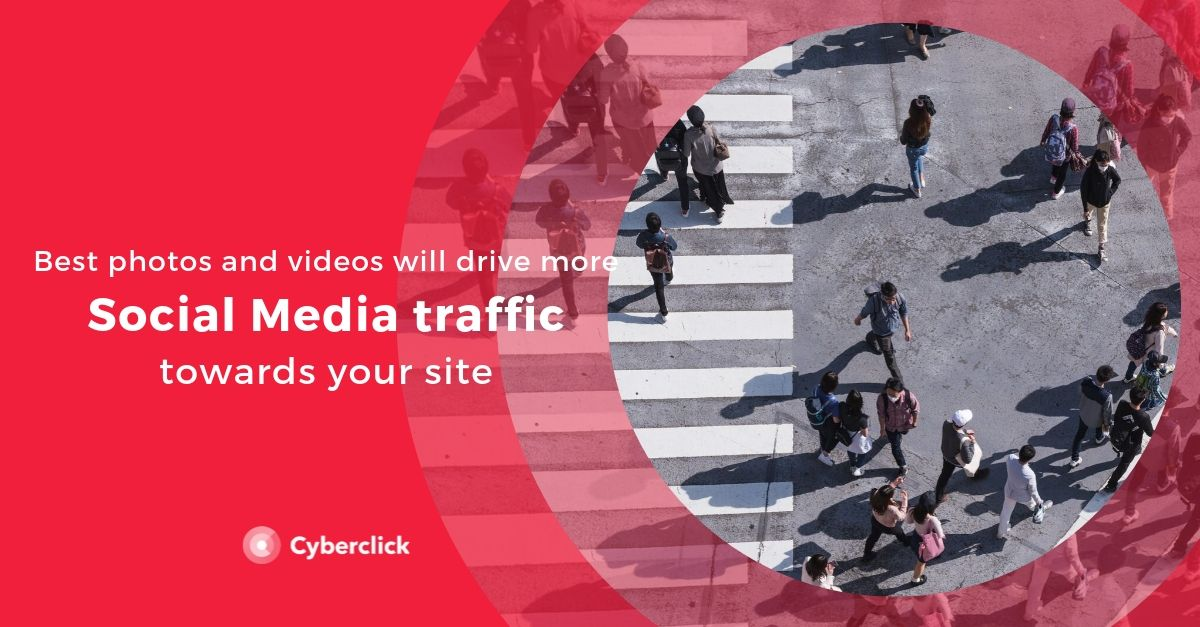 Best Photos And Videos Will Drive More Social Media Traffic Towards Your Site