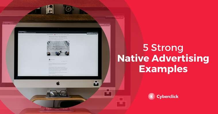 5 Best Examples of Native Advertising [2020]
