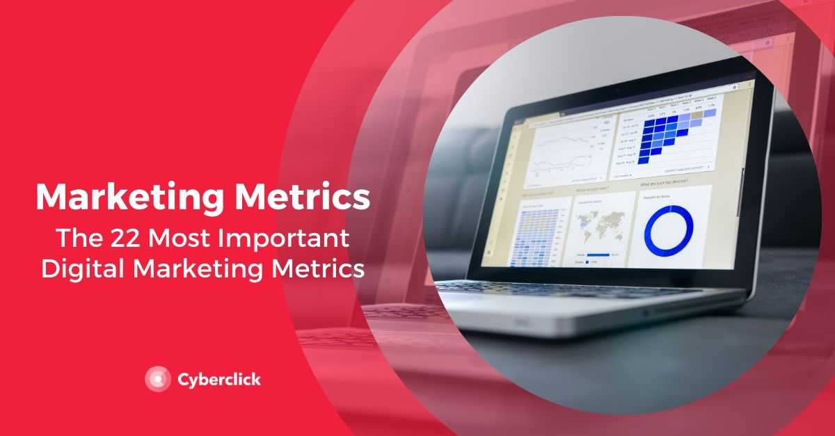 The 22 Most Important Digital Marketing Metrics
